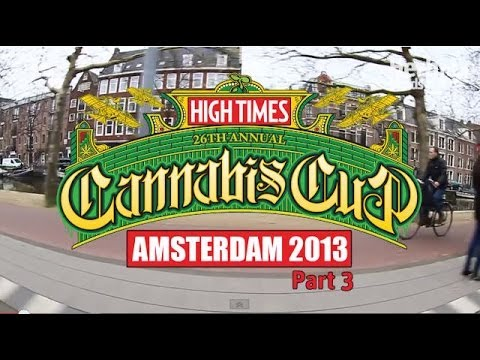 2013 Amsterdam Cannabis Cup – Part 3